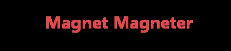 Magnet Magneter